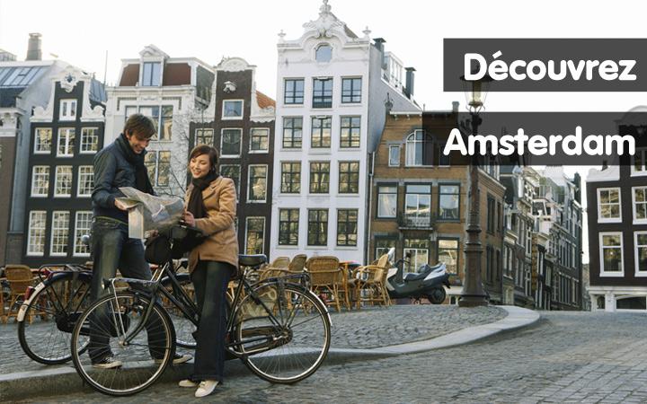 Découvrez Amsterdam