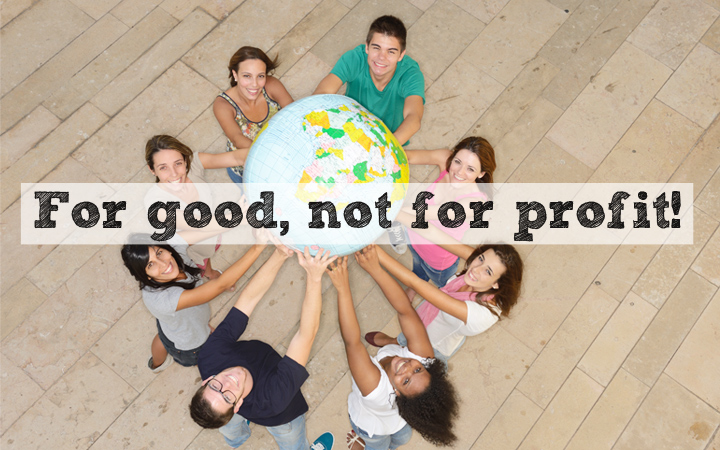 For good, not for profit!