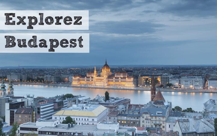 Explorez Budapest