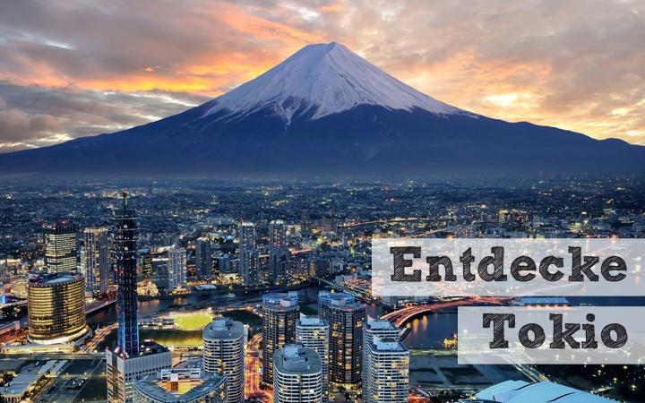 Entdecke Tokio