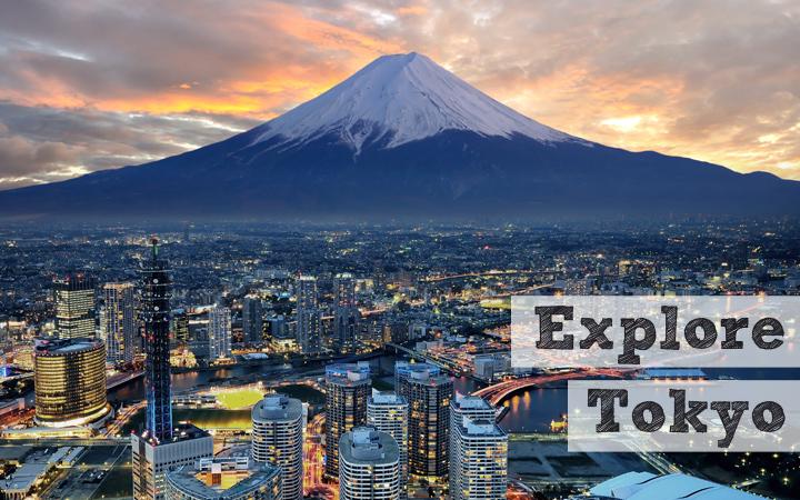 Explore Tokyo