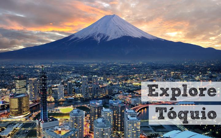 Explore Tóquio