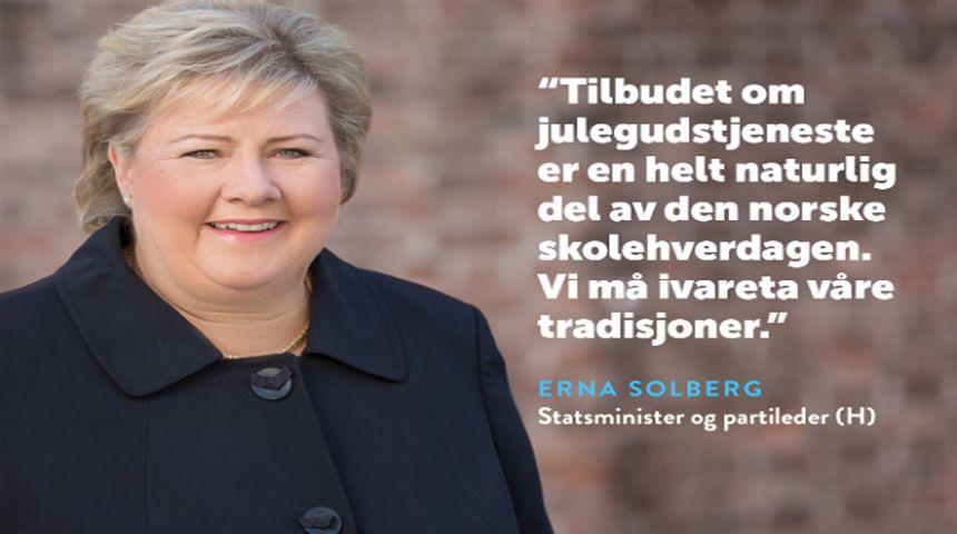 Statsminister Erna Solberg mener vi må ta vare på kultur og tradisjon med skolegudstjeneste i julen.