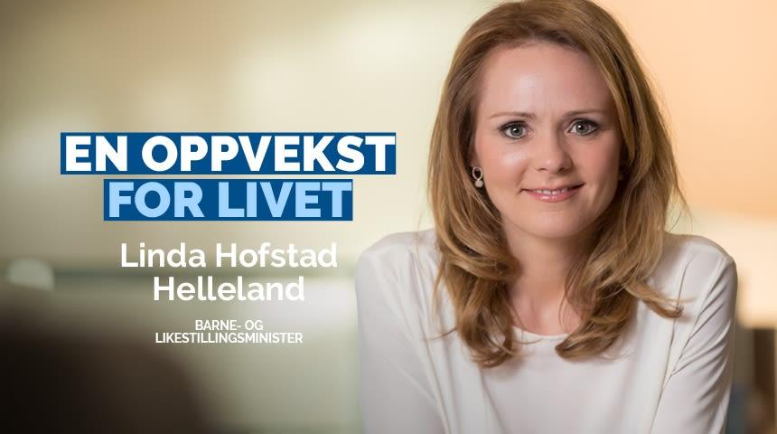 Vi må bygge et lag rundt barna som sikrer at deres behov og interesser alltid settes i sentrum, sier Linda Hofstad Helleland.