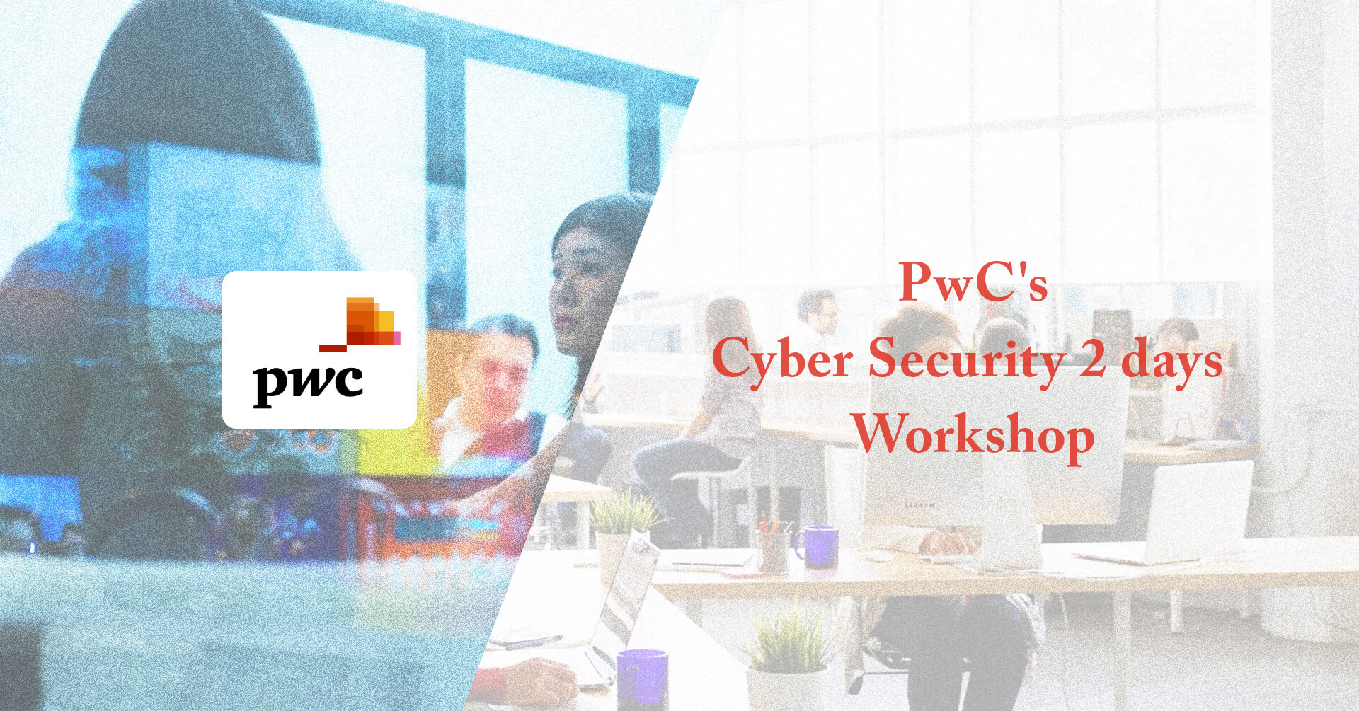 PwC's Cyber Security 2 days Workshop