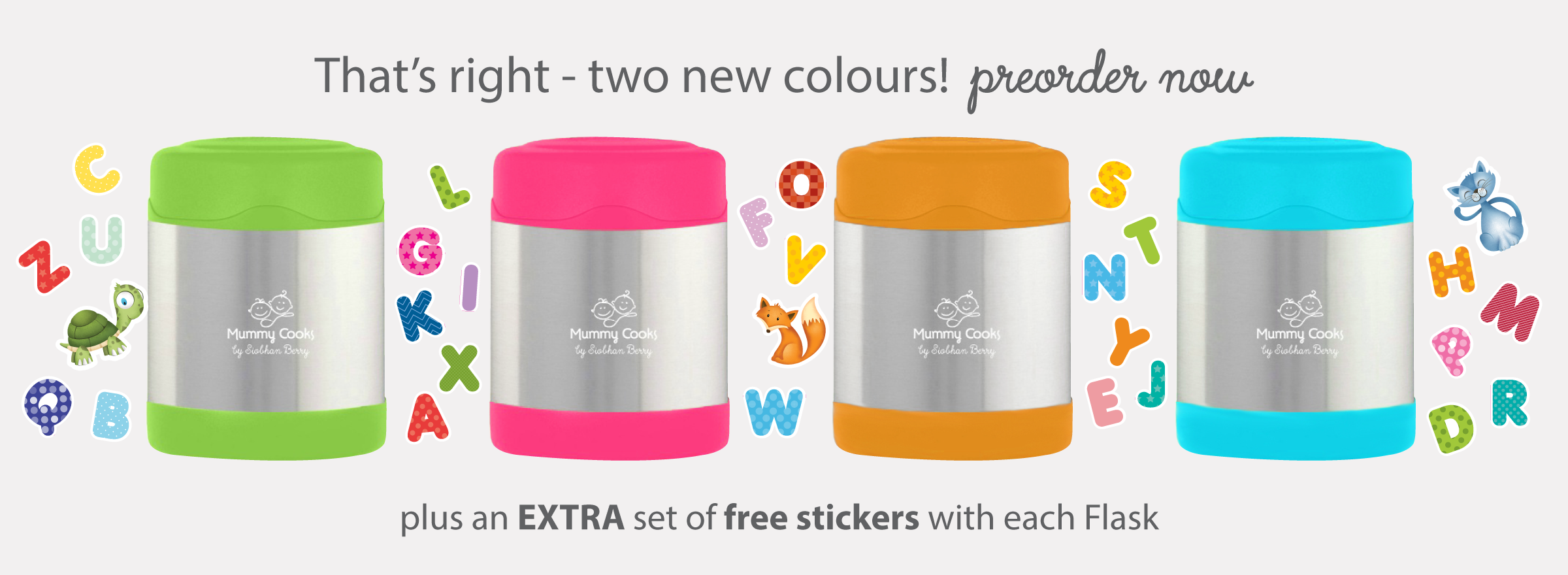 Mummy Cooks New Food Flasks Colours:Plus an EXTRA set of free stickers with each flask