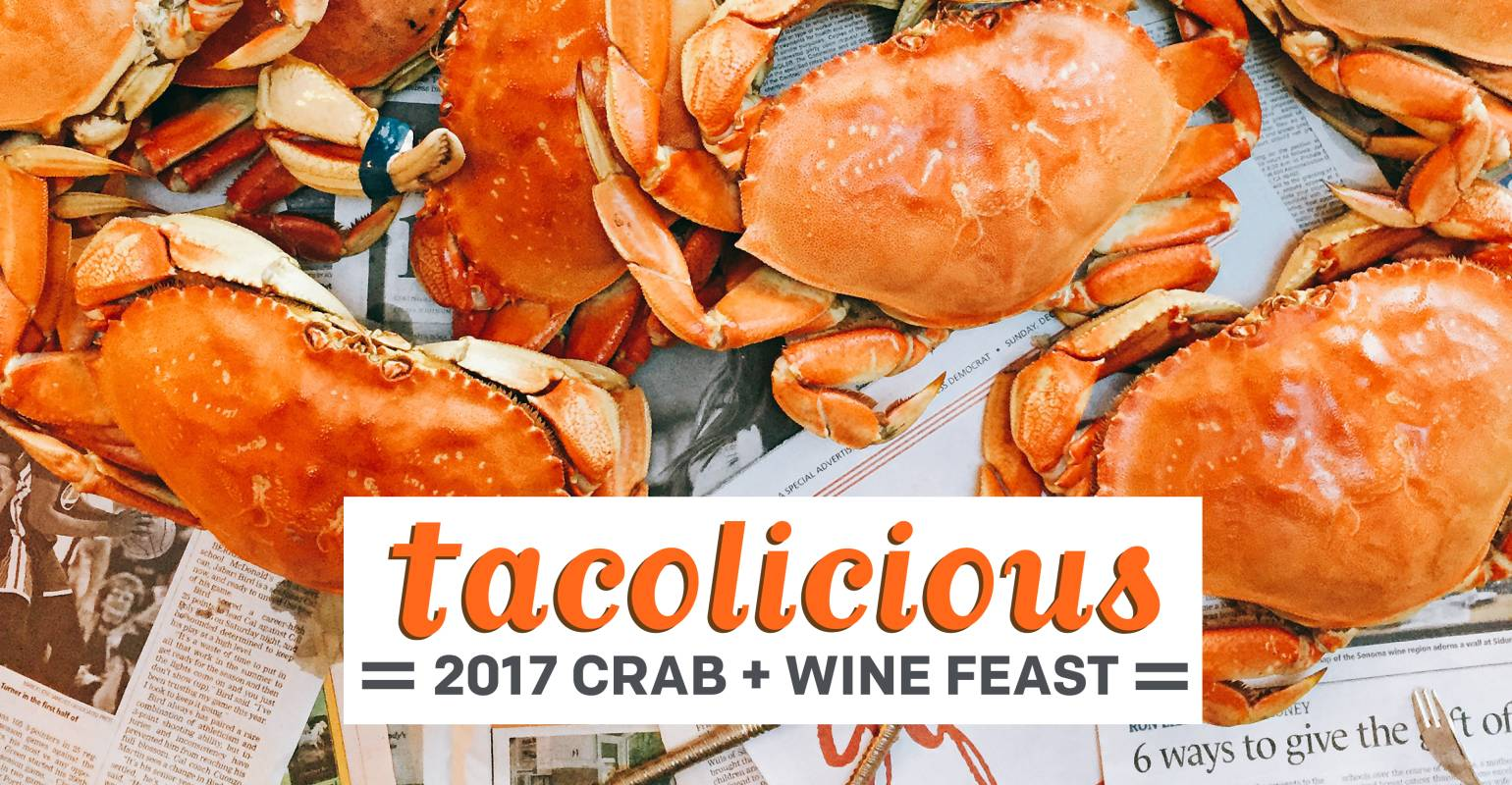 Tacolicious 2017 Crab + Wine Feast