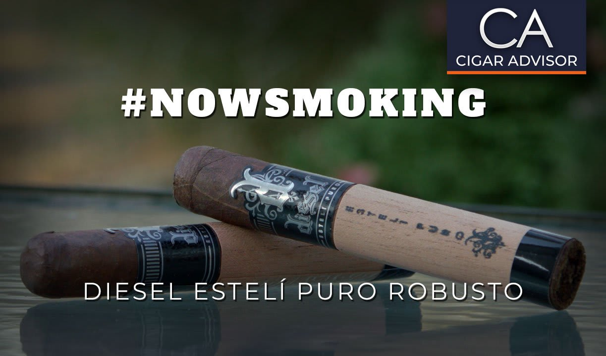 #nowsmoking: Diesel Esteli Puro Robusto Featured Image