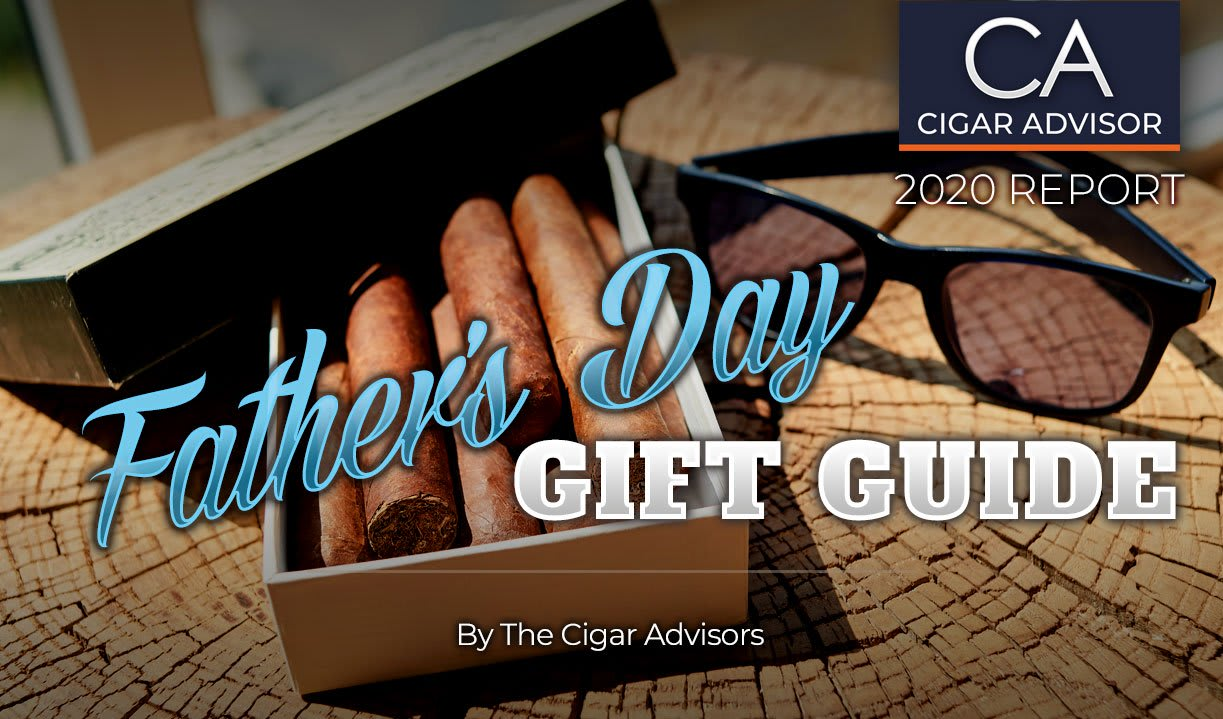 2020 CA Report: The Advisors' 2020 Father's Day Cigar Gift Guide Featured Image