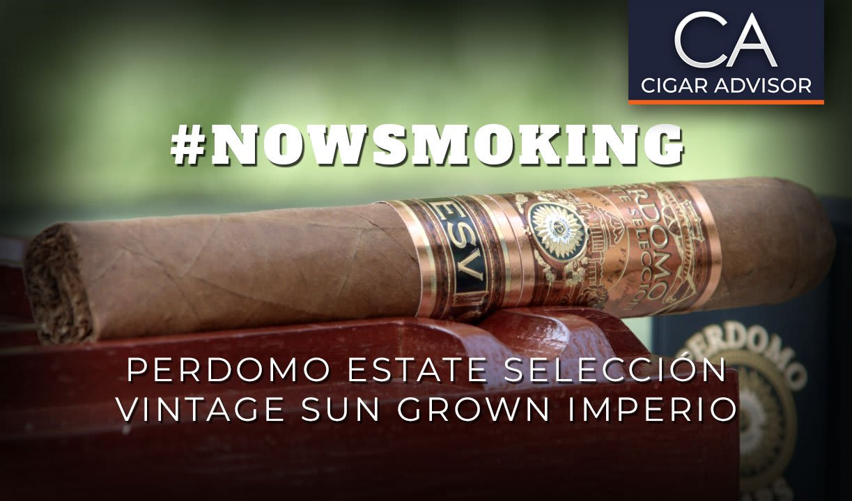 #nowsmoking: Perdomo Estate Seleccion Vintage Sun Grown Imperio Featured Image