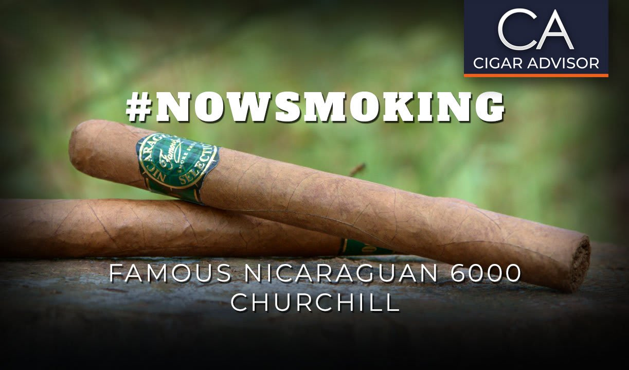 #nowsmoking: Famous Nicaraguan Selection 6000 Churchill Featured Image