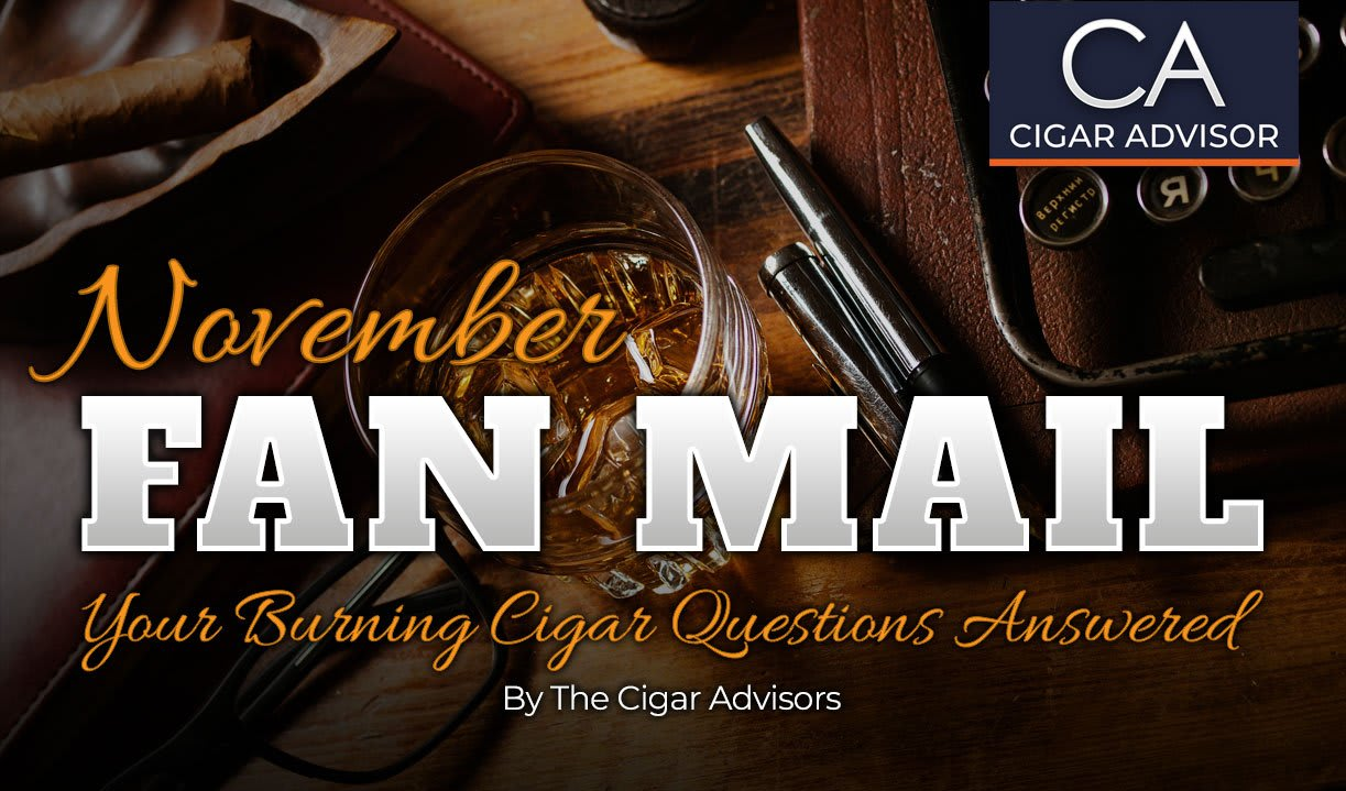 Fan Mail: Your Burning Cigar Questions, Answered (Part 39) Featured Image