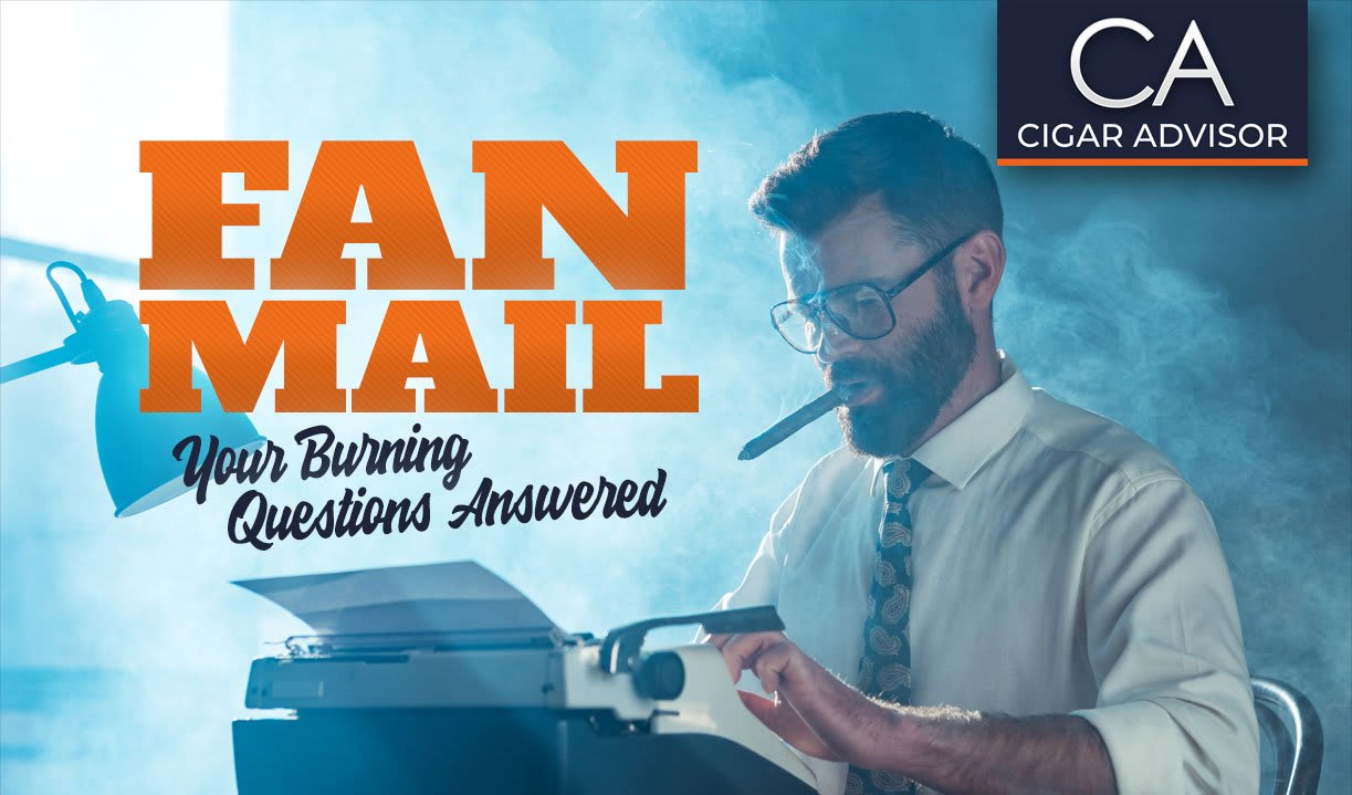 Fan Mail: Your Burning Cigar Questions, Answered (Part 34) Featured Image