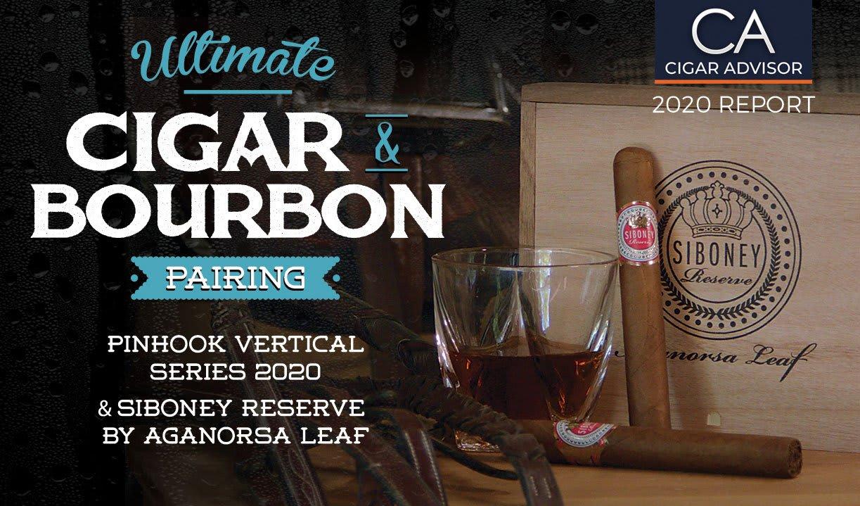 Ultimate Cigar Pairing: Pinhook Vertical Series 2020 Bourbon & Siboney Reserve by Aganorsa Leaf Featured Image
