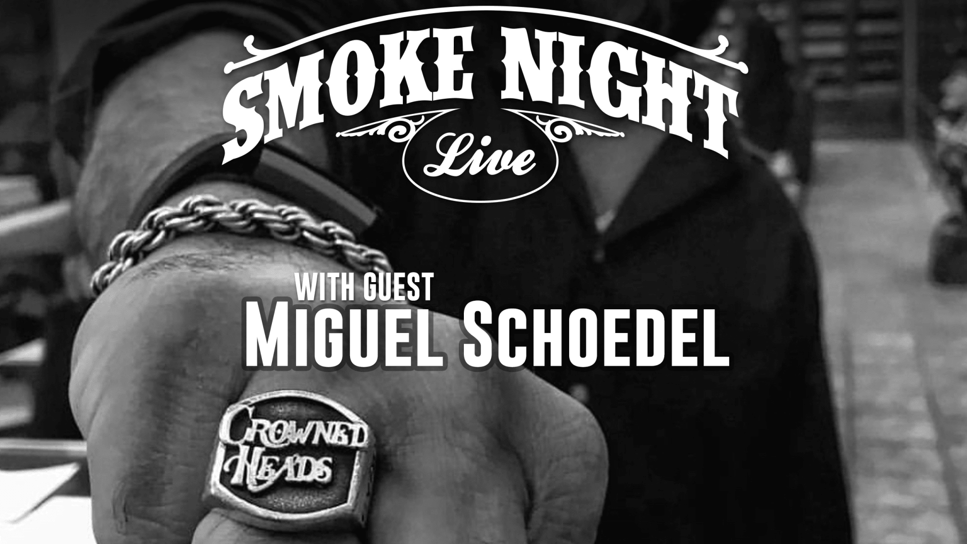 Smoke Night LIVE – with Crowned Heads Miguel Schoedel Featured Image