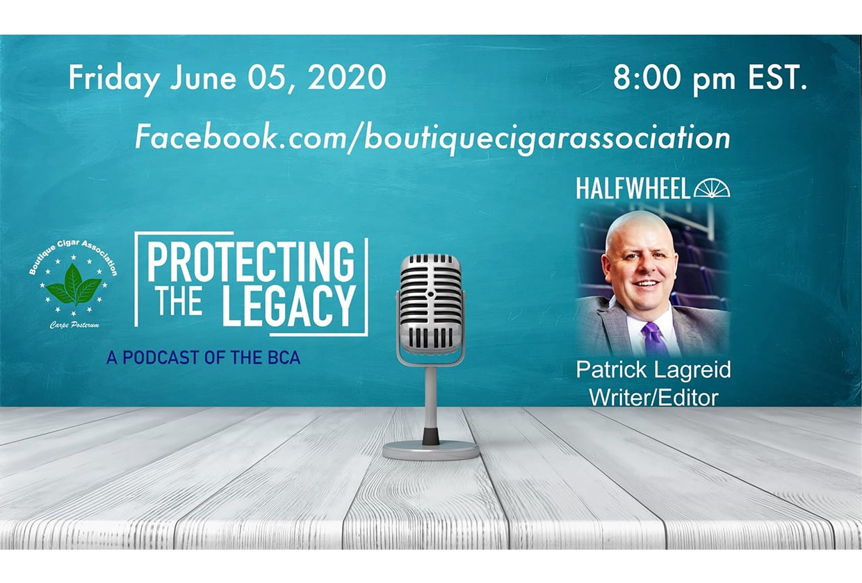 Watch: Patrick Lagreid on The Boutique Cigar Association's Protecting the Legacy (8:00 P.M. EST) Featured Image