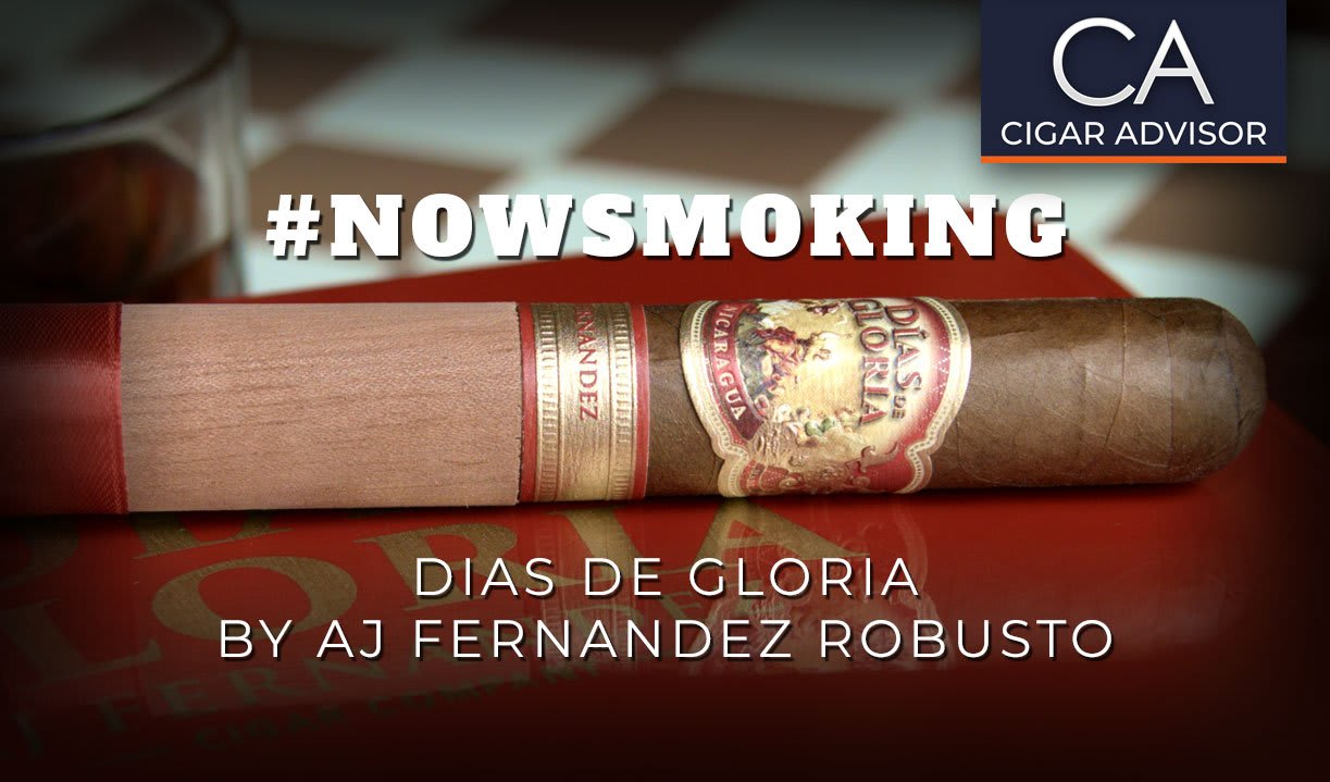 #nowsmoking: Dias de Gloria by AJ Fernandez Robusto Featured Image