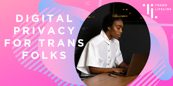 "An image with a Black person on a laptop. The text reads ""Digital Privacy for Trans Folks"""