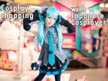 Go cosplay shopping with a Japanese cosplayer in Tokyo!