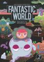 FANTASTIC WORLD(2)