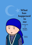 What has happened to me ~Testimony of a Kazakh woman~
