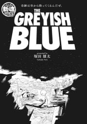 THE GREYISH BLUE