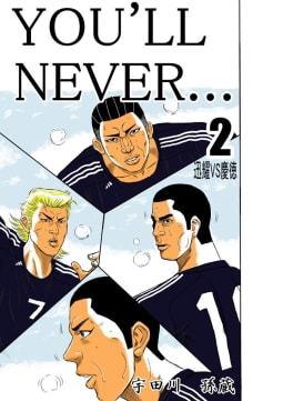 YOU'LL NEVER…(2)