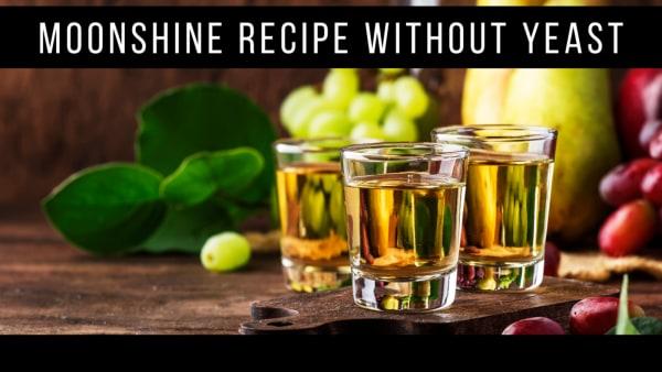 Image ofMoonshine Recipe Without Using Yeast!