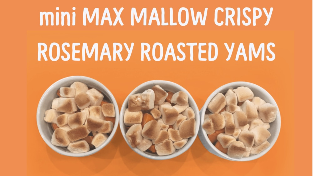 Image of mini MAX MALLOW CRISPY ROSEMARY ROASTED YAMS