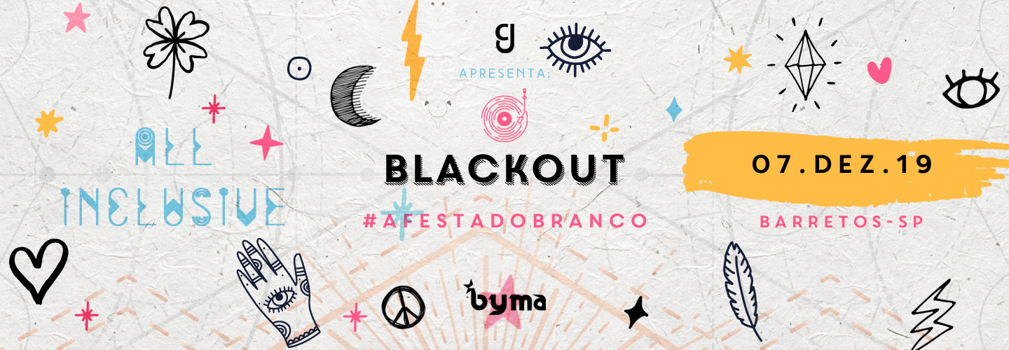 Blackout 2019 - A Festa do Branco