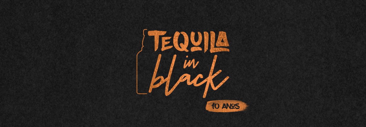 Tequila in Black 2018 - 10 Anos