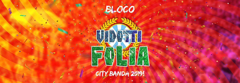 Bloco Vidotti Folia - City Banda 2019