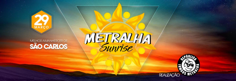 Metralha Sunrise 2019
