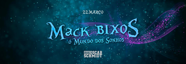 Mack Bixos Campinas - O Mundo dos Sonhos