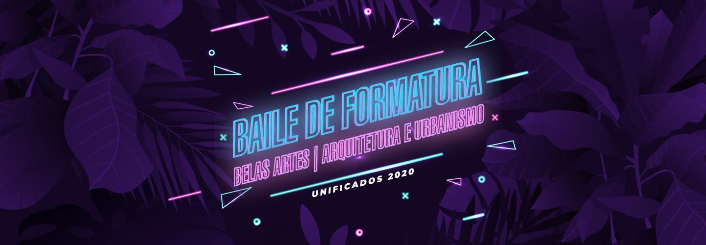 Baile de Formatura Belas Artes | Arquitetura e Urbanismo |  Unificados 2020
