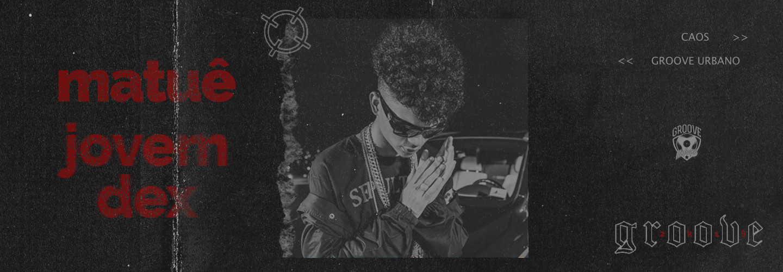 Groove Urbano: Matuê e Jovem Dex