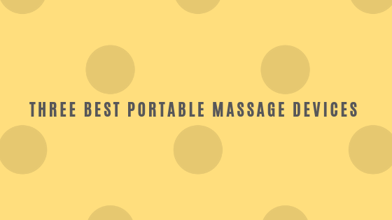 three best portable massage devices