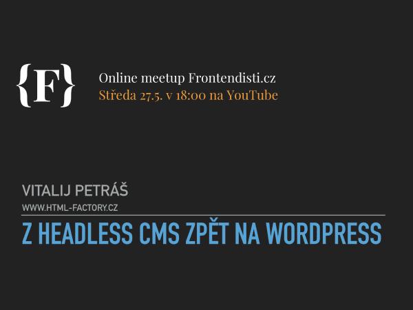 Srovnání JAMstack a WordPressu na online srazu Frontendisti.cz