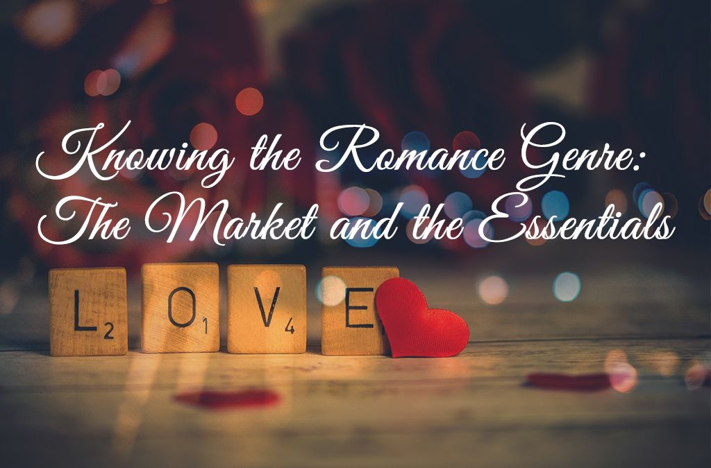 Knowing the Romance Genre: The Market and the Essentials