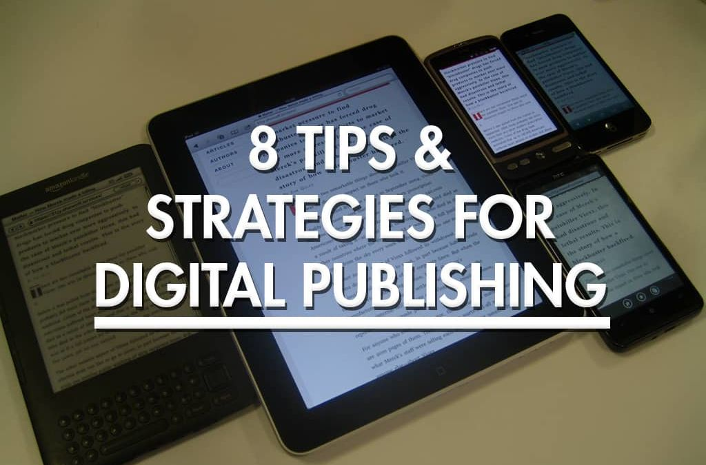 8 Tips & Strategies for Digital Publishing