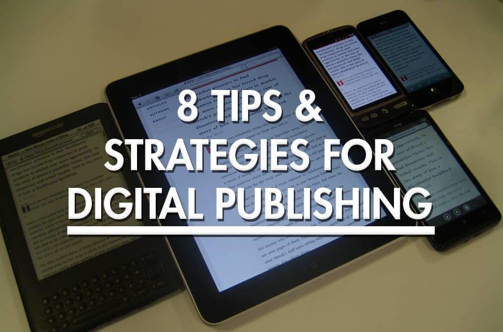 8 Tips & Strategies for Digital Publishing
