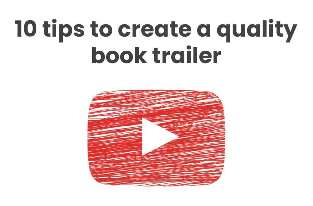 10 Tips to Create a Quality Book Trailer