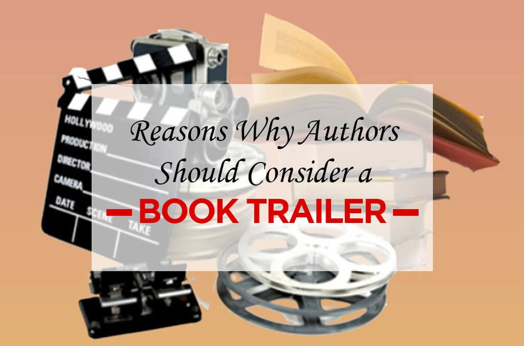 Reasons Why Authors Should Consider A Book Trailer