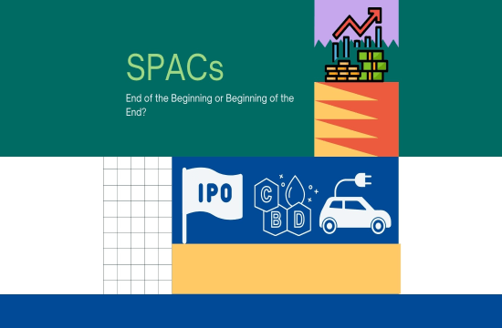 SPACs: End of the Beginning or Beginning of the End?
