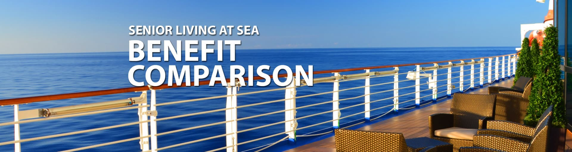 Senior Living at Sea Benefit Comparison