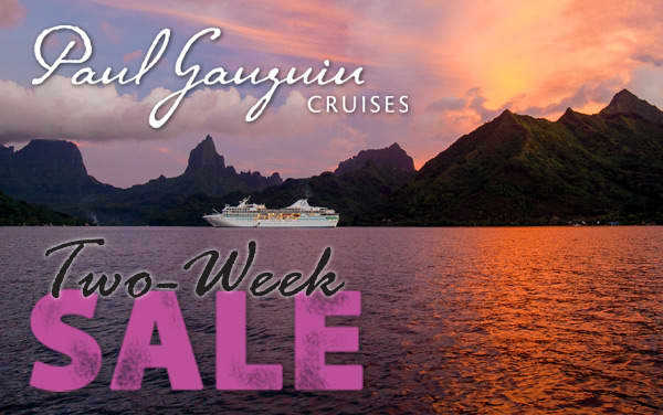 Paul Gauguin 2-Week Sale: Special Savings*
