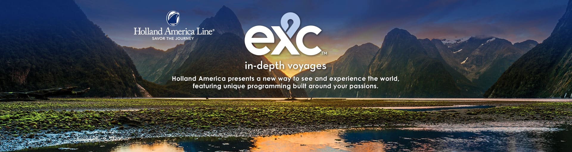 Holland America EXC In-Depth Voyages