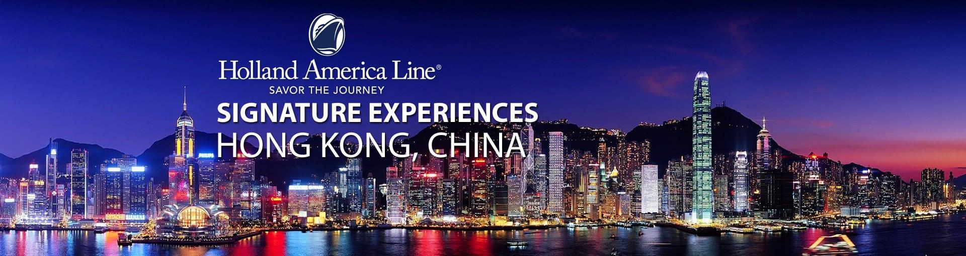 Holland America Signature Experiences - Hong Kong, China