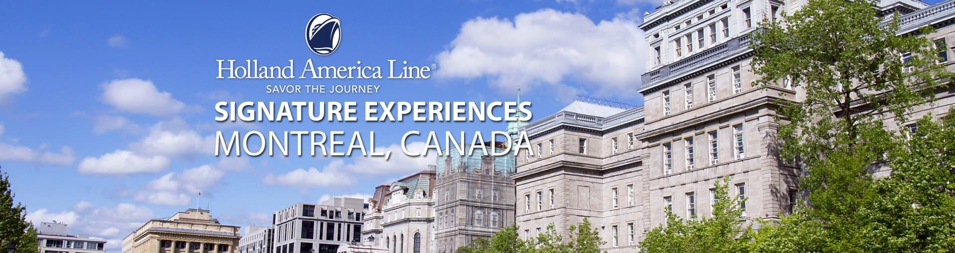 Holland America Signature Experiences - Montreal, Canada