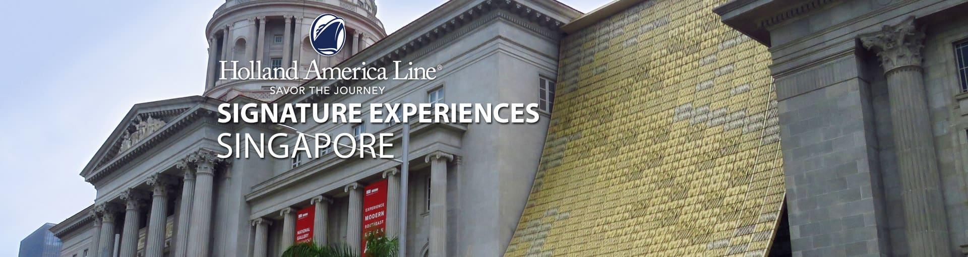Holland America Signature Experiences - Singapore